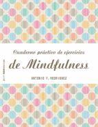 cuaderno practico de ejercicios de mindfulness-antonio f. rodriguez esteban-9788408151982