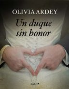 un duque sin honor (ebook)-olivia ardey-9788408163282