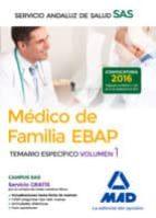 MÉDICO DE FAMILIA EBAP DEL SERVICIO ANDALUZ DE SALUD. TEMARIO ESPECÍFICO VOL 1