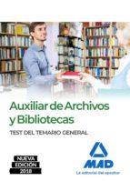 auxiliar de archivos y bibliotecas: test del temario general 9788414215982