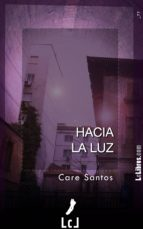 hacia la luz (ebook)-care santos-9788415414582