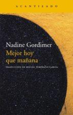 mejor hoy que mañana-nadine gordimer-9788415689782