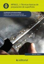 (i.b.d.)tecnicas basicas de preparacion de superficies. tmvl0109 operaciones auxiliares de mantenimiento de carrocerias  de vehiculos 9788415792482
