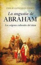 la angustia de abraham-emilio gonzalez ferrin-9788415828082