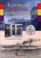 la marina en la revolucion de asturias y cataluña-hermenegildo franco castañon-9788416200382