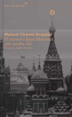 el maestro juan martinez que estaba alli   coleccion decimo aniversario manuel chaves nogales 9788416213382