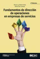 fundamentos de direccion de operaciones en empresas de servicios (2ª ed.)-maria luz martin peña-eloisa diaz garrido-9788416462582