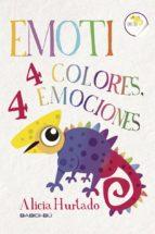 El libro de Emoti: 4 colores, 4 emociones autor ALICIA HURTADO MARIN TXT!
