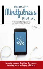 mindfulness digital david m. levy 9788416820382