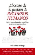 el ocaso de la gestion de recursos humanos-pello yaben solchaga-9788417044282
