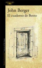 el cuaderno de bento-john berger-9788420413082