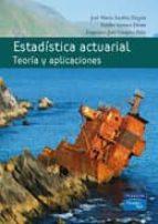 estadistica actuarial. teoria y aplicaciones antonio gomez jose maria sarabia 9788420550282