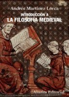 introduccion a la filosofia medieval-andres martinez lorca-9788420654782