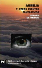 aurelia y otros cuentos fantasticos-gerard nerval-9788420661582
