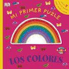 mi primer puzle. los colores (incluye 5 puzzles 1 pieza con textu ras) 9788421678282