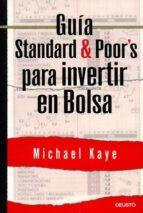 guia standard & poor s para invertir en bolsa michael kaye 9788423424382