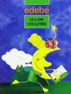 la lluna i les lletres educacio infantil 9788423638482