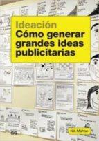 ideacion: como generar grandes ideas publicitarias nik mahon 9788425224782