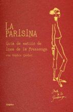 la parisina: guia del estilo ines de la fressange sophie gachet 9788425347382