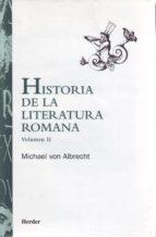 historia de la literatura romana: desde andronico hasta boecio michael von albrecht 9788425420382