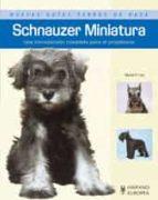 schnauzer miniatura (nuevas guias perros de raza)-muriel p. lee-9788425518782