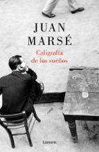 caligrafia de los sueños-juan marse-9788426418982