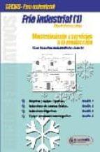 frio industrial 1: mantenimiento y servicios a la produccion: cic los formativos de grado medio y superior ricard gimenez lopez 9788426713582