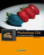 aprender photoshop cs6 con 100 ejercicios practicos-9788426718082