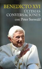 benedicto xvi, ultimas conversaciones con peter seewald 9788427139282
