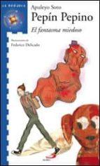 pepin pepino: el fantasma miedoso-apuleyo soto-9788428527682