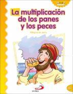 la multiplicacion de los panes y los peces (milagros de jesus) luis daniel londoño silva 9788428538282