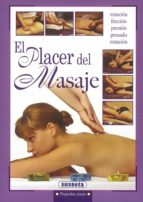 el placer del masaje: vibracion, prensado, rotacion, amasamiento 9788430595082