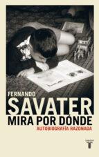 mira por donde: autobiografia razonada fernando savater 9788430604982