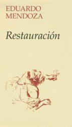 restauracion-eduardo mendoza-9788432206382