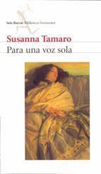 para una voz sola-susanna tamaro-9788432219382