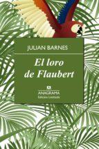 el loro de flaubert (limitada) julian barnes 9788433928382