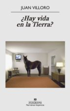¿hay vida en la tierra? (ebook)-juan villoro-9788433935182