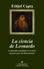 la ciencia de leonardo: la naturaleza profunda de la mente del gr an genio del renacimiento-fritjof capra-9788433962782