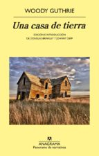 una casa de tierra woody guthrie 9788433978882