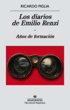 los diarios de emilio renzi: años de formacion-ricardo piglia-9788433997982