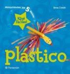 plastico: manualidades en 5 pasos-ana llimos plomer-9788434227682