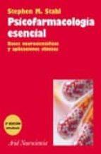 psicofarmacologia esencial: bases neurocientificas y aplicaciones clinicas stephen m. stahl 9788434408982