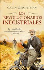 los revolucionarios industriales-gavin weightman-9788434453982