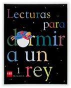 lecturas para dormir a un rey (1º educacion primaria)-begoña oro-9788434894082
