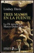 tres manos en la fuente: la ix novela de marco didio falco lindsey davis 9788435006682
