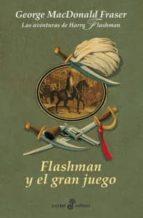 flashman y el gran juego (ix las aventuras de harry flashman)-george macdonald fraser-9788435018982