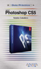 photoshop cs5 (guias practicas) natalia caballero collado 9788441528482