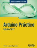 arduino practico (manual imprescindible) edicion 2017 daniel lozano equisoain 9788441538382