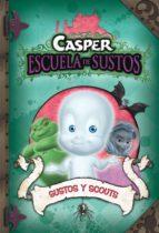 SUSTOS Y SCOUTS (CASPER, ESCUELA DE SUSTOS 6)
