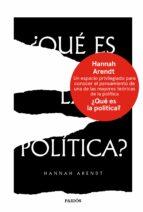 ¿qué es la política? hannah arendt 9788449334382